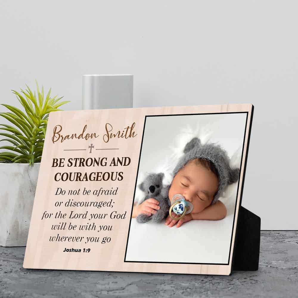 Be Strong And Courageous Baby Desktop Photo Plaque