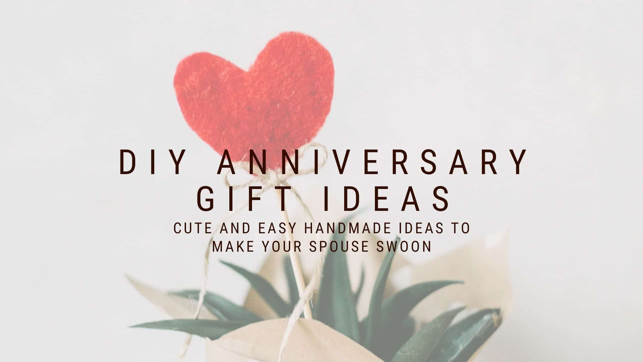 20+ Super Easy DIY Anniversary Gift Ideas (2021)