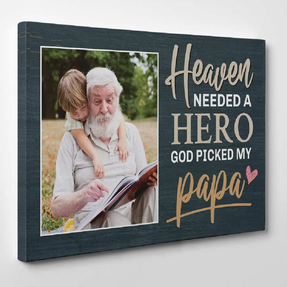 a memorial photo canvas print with the quote heaven needed a hero god picked my papa