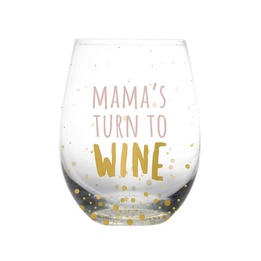 Mamas' Turn to Wine Glass Gift for new mom