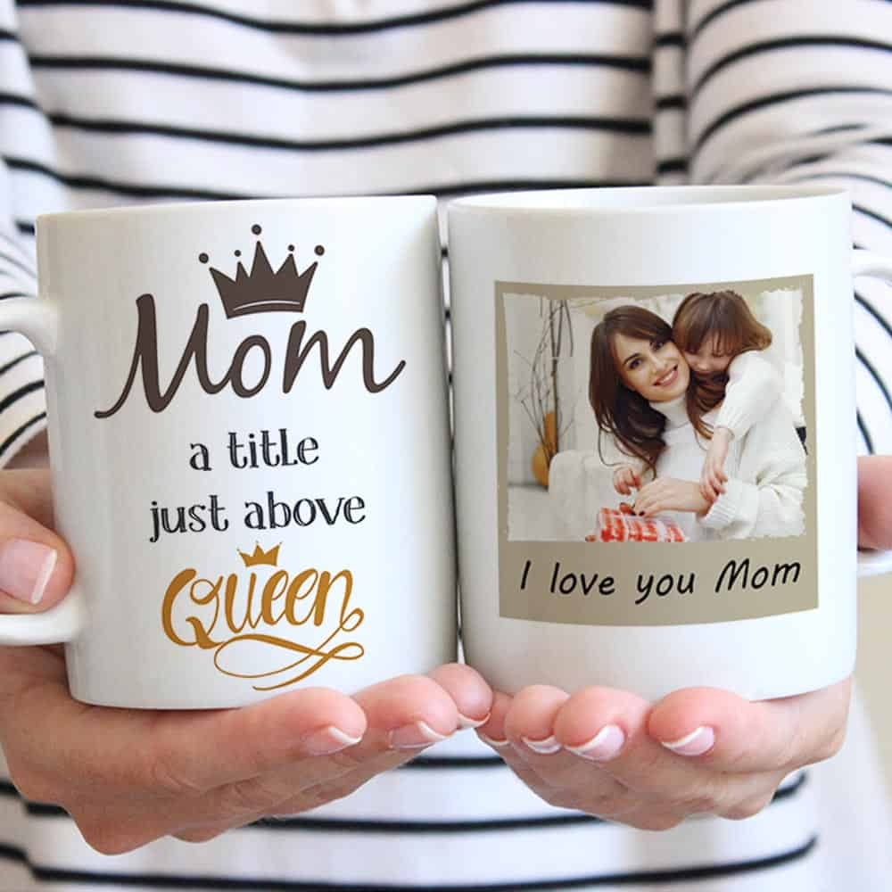 custom photo mug for mom with quote mom a little just above queen