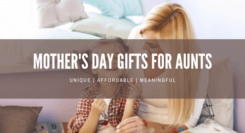 20 Best Mother's Day Gifts for Aunts to Make Her Day Amazing (2021)