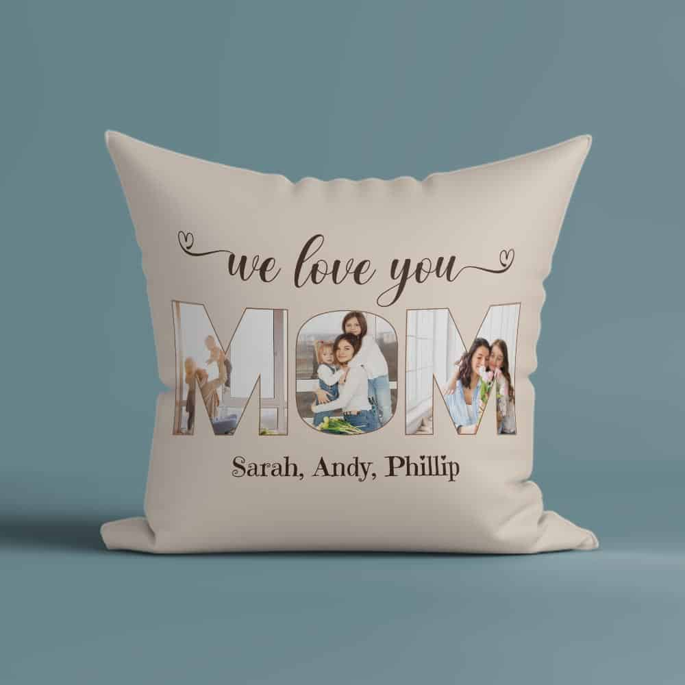 personalized mother's day gifts: we love you mom custom photo pillow
