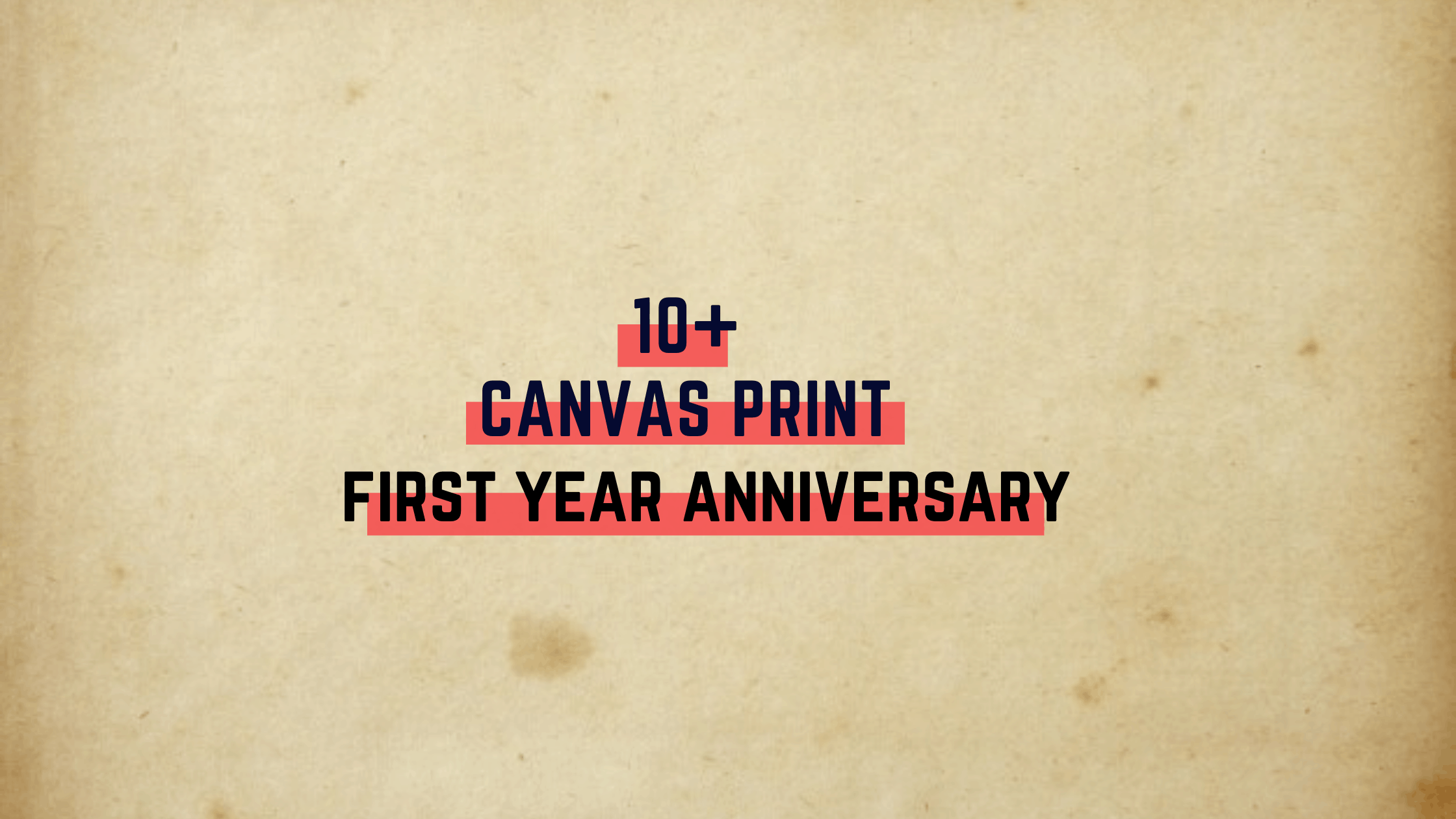 Top 10 First Wedding Anniversary Canvas Print That Will Make Your Spouse Swoon