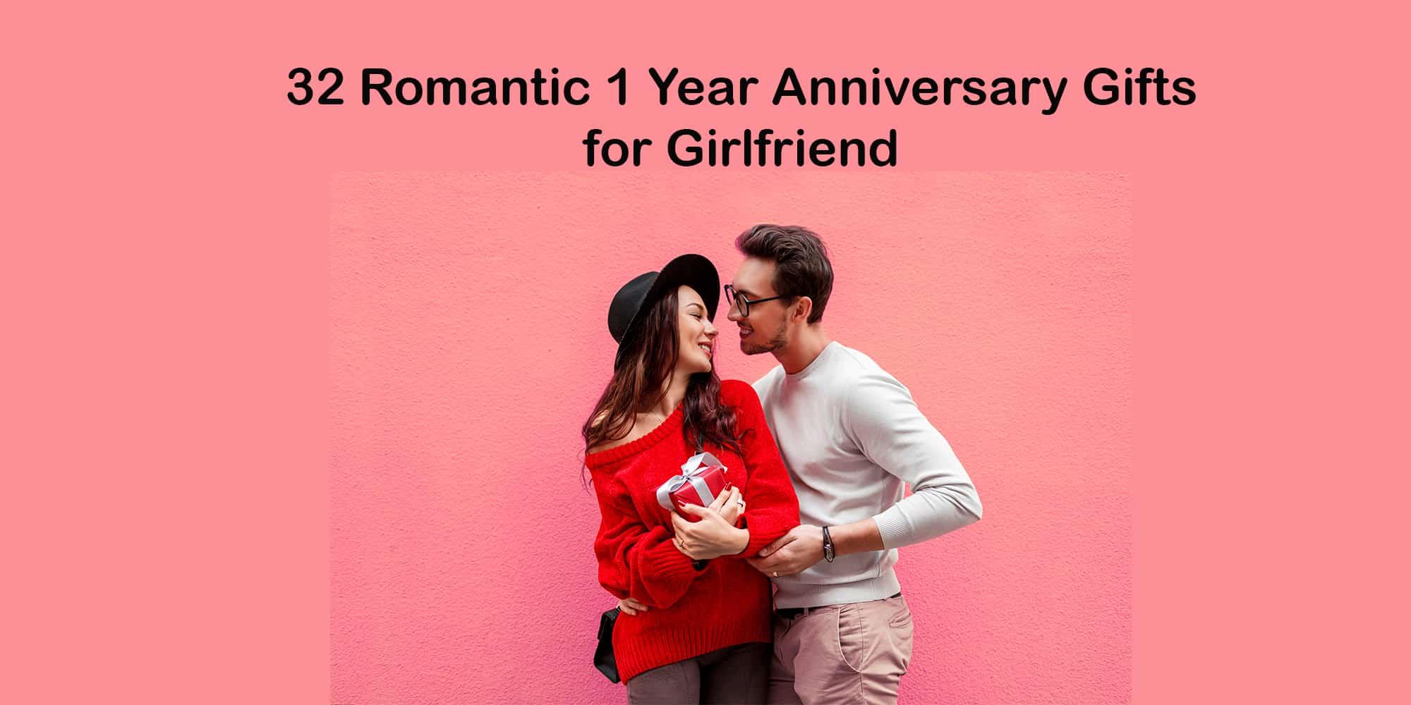 30+ Romantic 1 Year Anniversary Gifts for Girlfriend (2021)