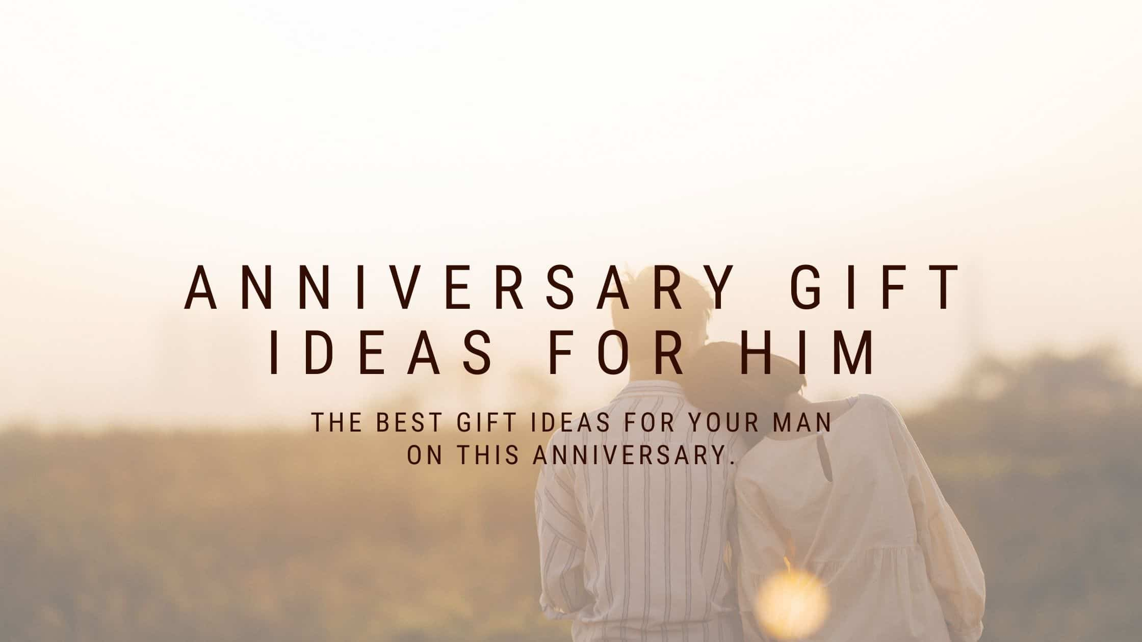 45+ Anniversary Gift Ideas for Him to Express Your Love (2021)