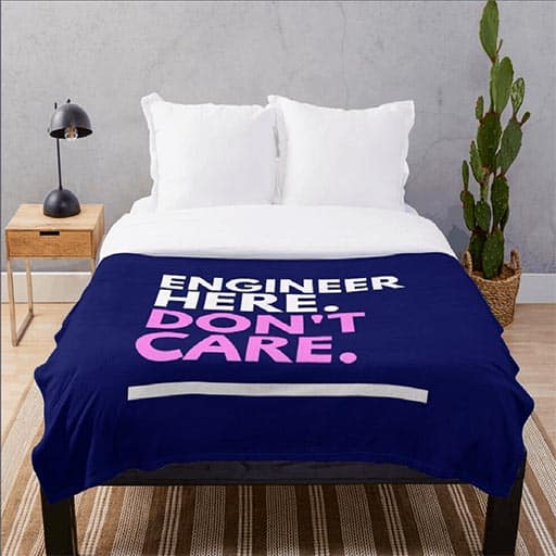 ENGINEER HERE DON'T CARE Throw Blanket engineers gifts