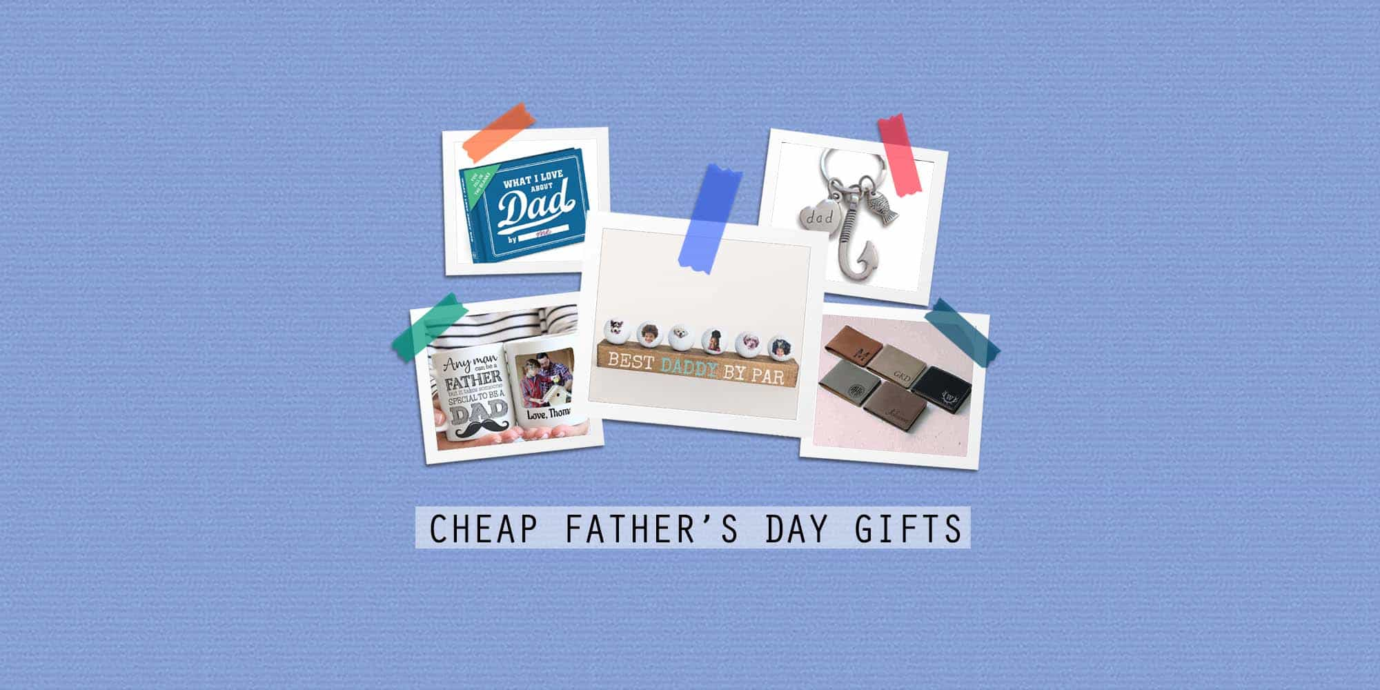 Cheap Father's Day Gifts 2021: 30+ Inexpensive (But Cool) Ideas