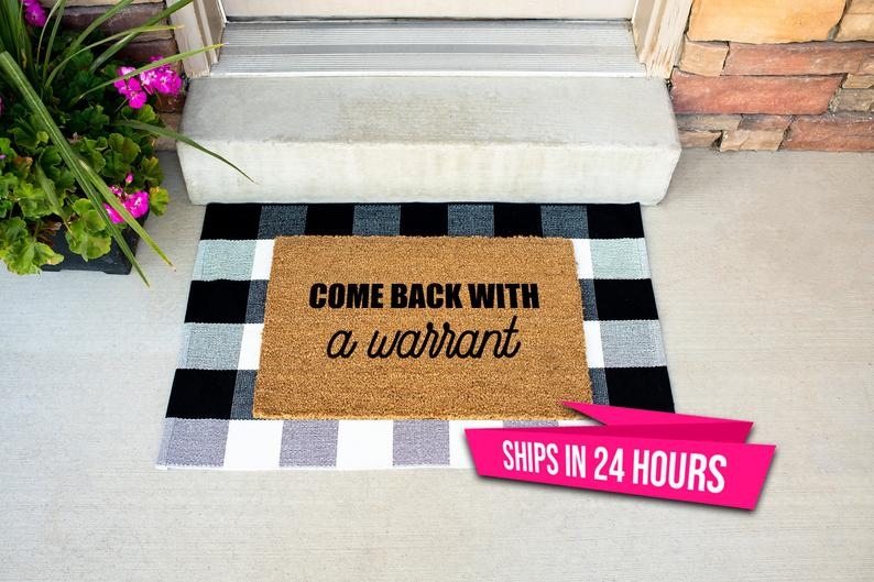 come back with a warrant funny doormat