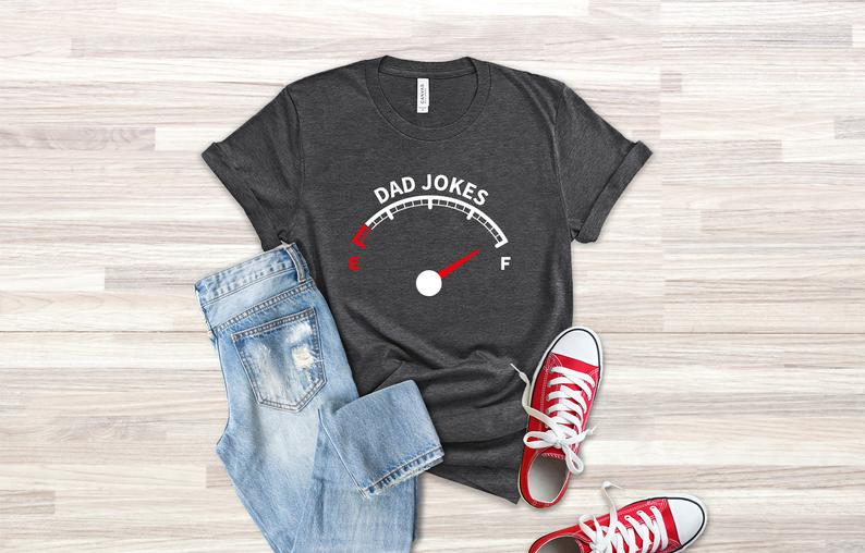 fun father's day gifts: dad joke tank is full t-shirt