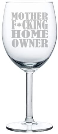 fun gift for housewarming: motherf*cking homeowner wine glass