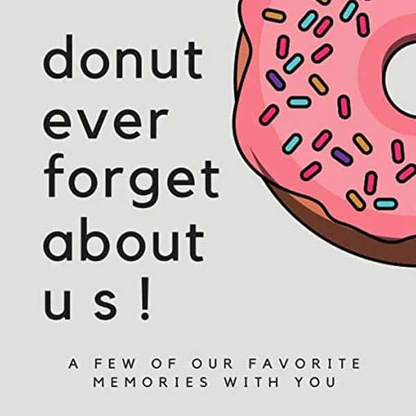 goodbye gifts for coworkers: Donut Ever Forget About Us