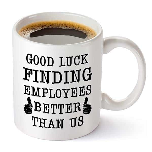 going away present for boss: Good Luck Finding Employees Better Than Us Mug