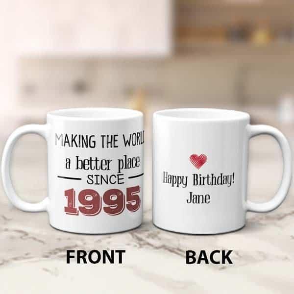 Making The World A Better Place Birthday Mug