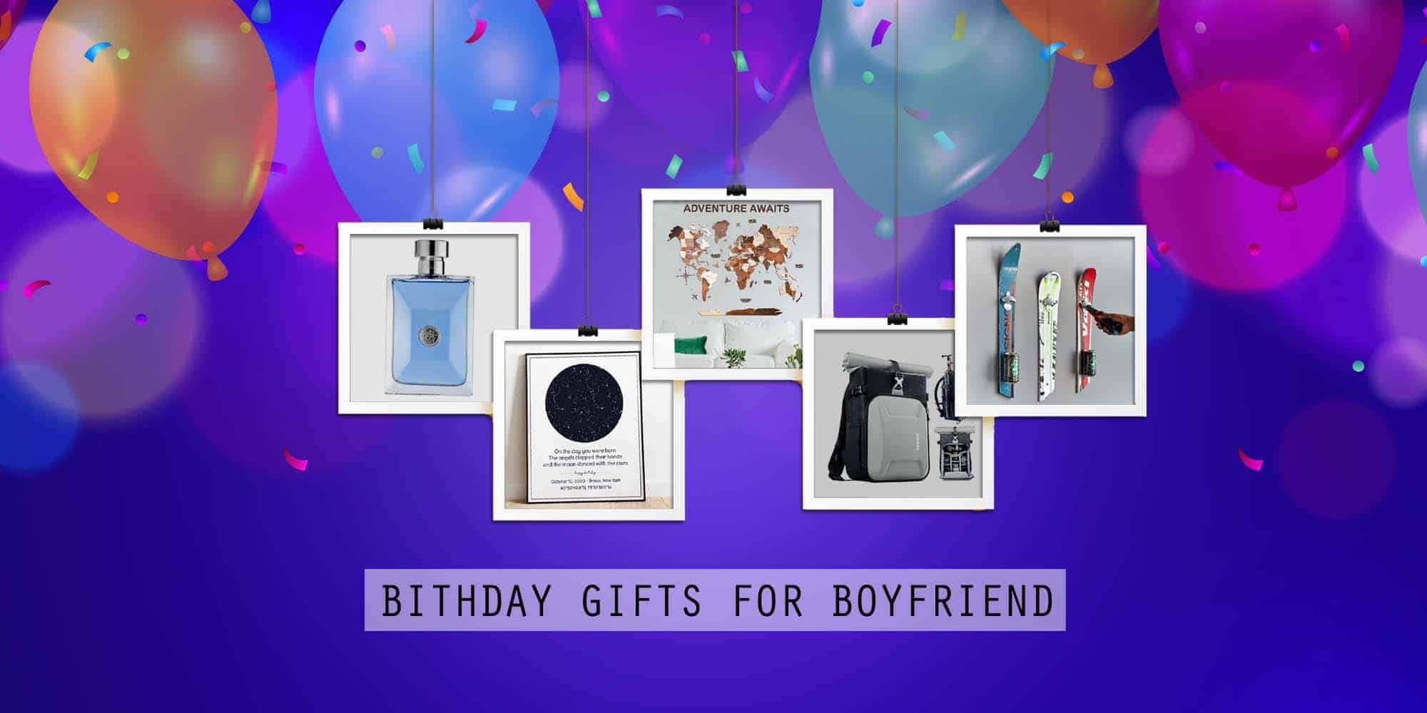 35+ Best Birthday Gifts for Boyfriends To Knock His Socks Off (2021)